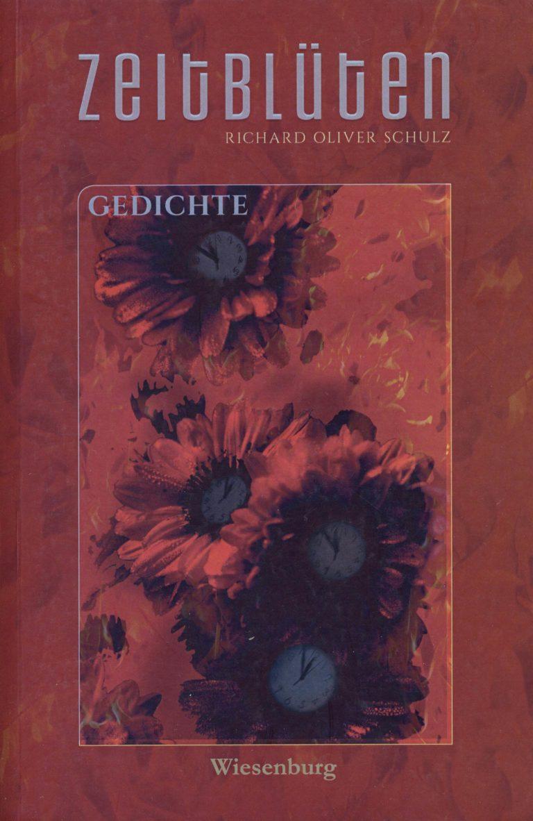 Buchtitel Richard Oliver Schulz: Zeitblüten