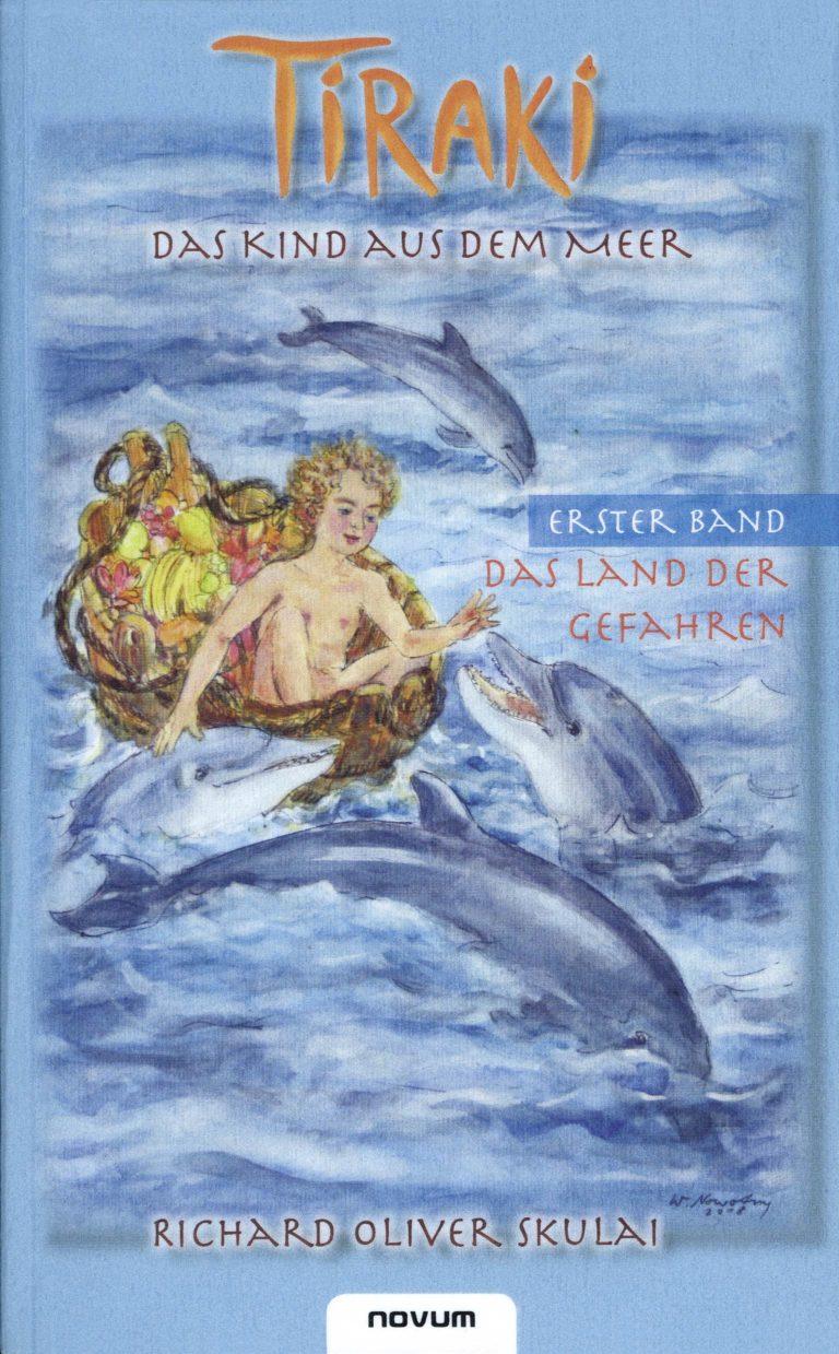 Buchtitel Richard Oliver Skulai: Tiraki, das Kind aus dem Meer, Bd. 1