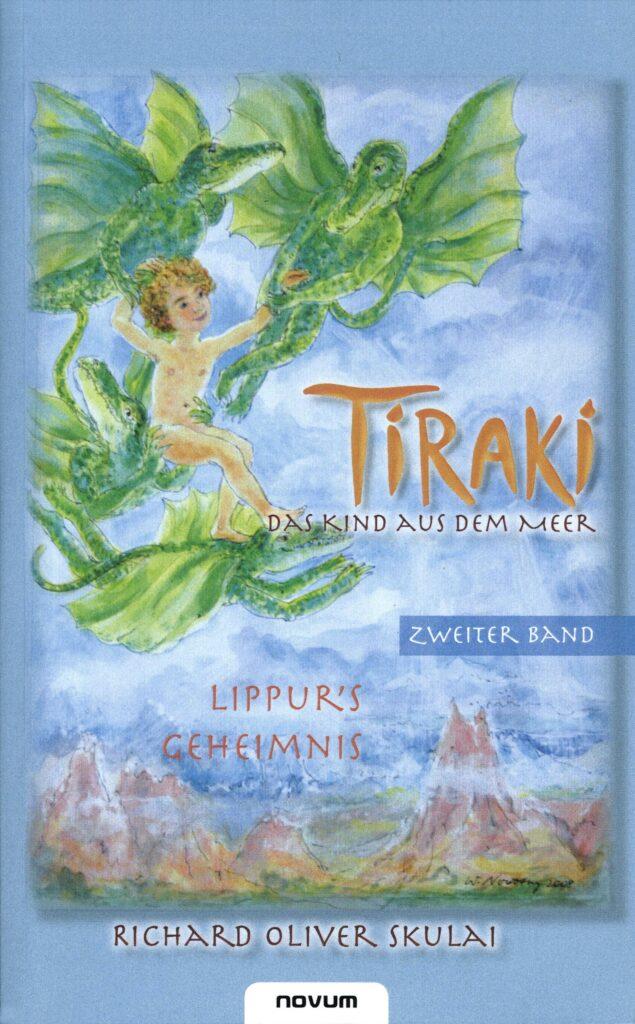 Buchtitel Richard Oliver Skulai: Tiraki, das Kind aus dem Meer, Bd. 2
