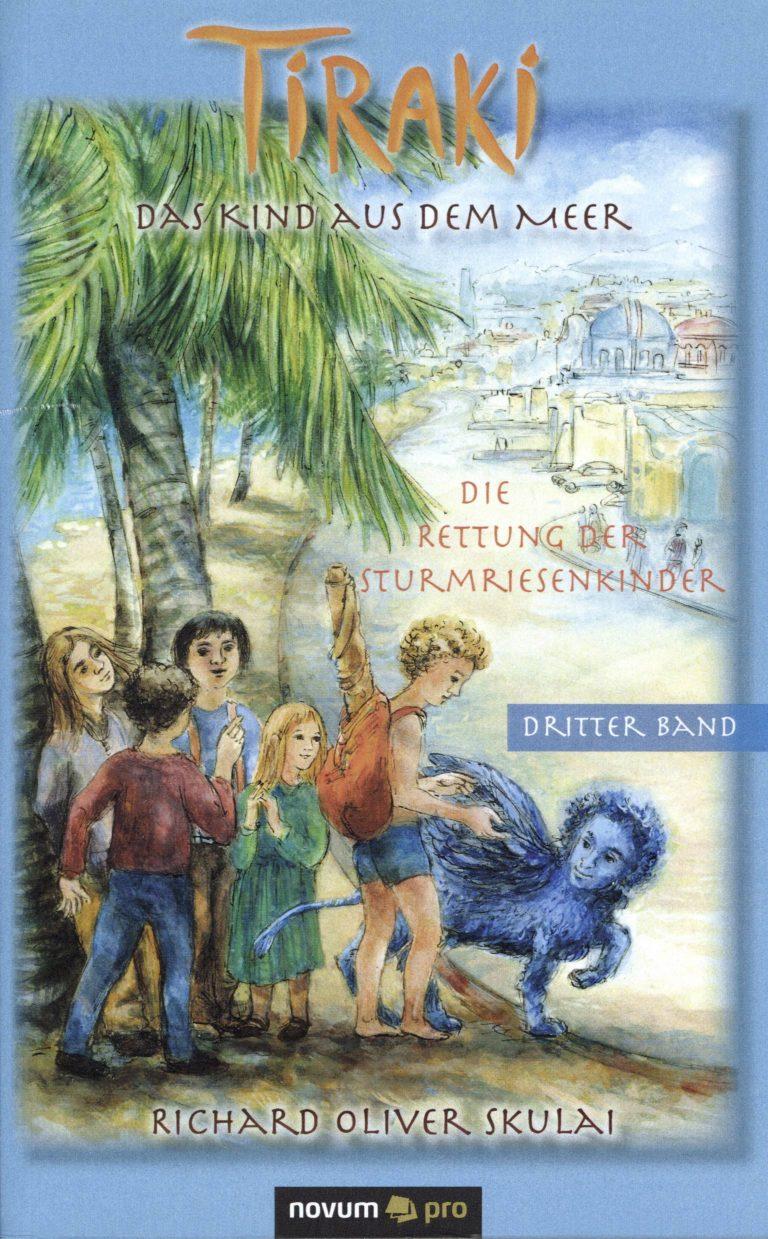 Buchtitel Richard Oliver Skulai: Tiraki, das Kind aus dem Meer, Bd. 3